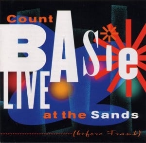 basie CD cover 300x294 - Music To Imbibe In: Count Basie Live at the Sands