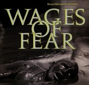600full the wages of fear poster1 - Films To Imbibe In: My Top 10 Films