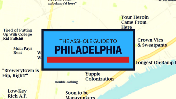 The Asshole Guide to Philadelphia - The Asshole Guide to Philadelphia