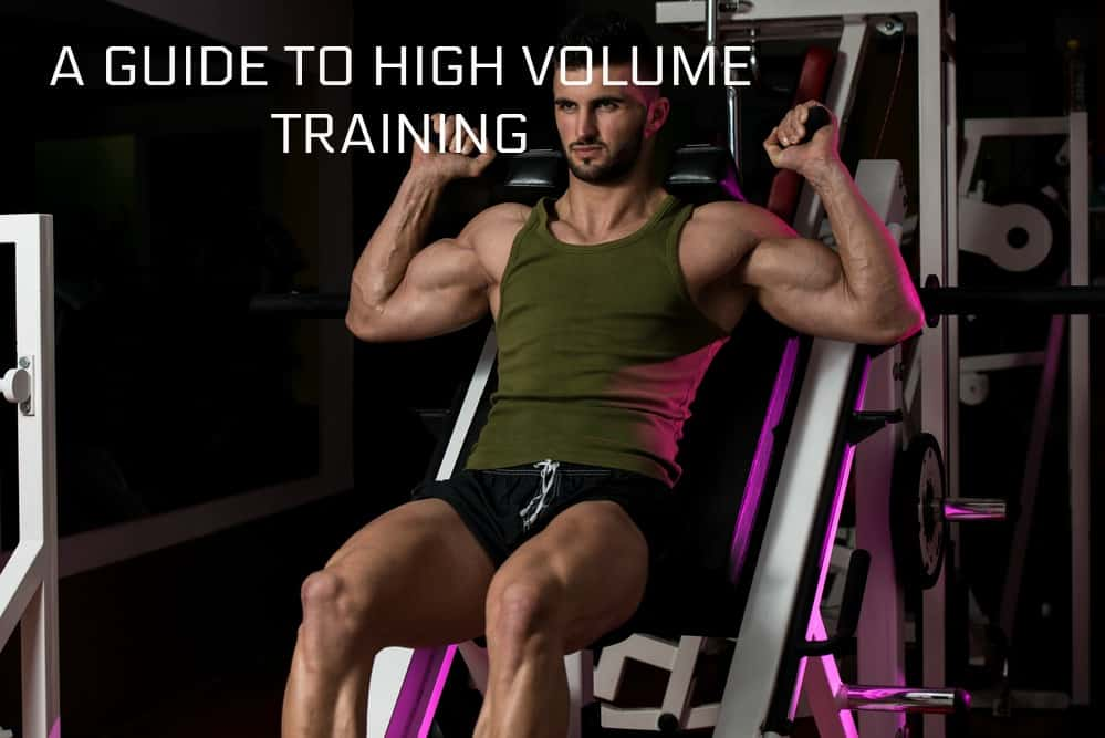 A Guide To High Volume Training