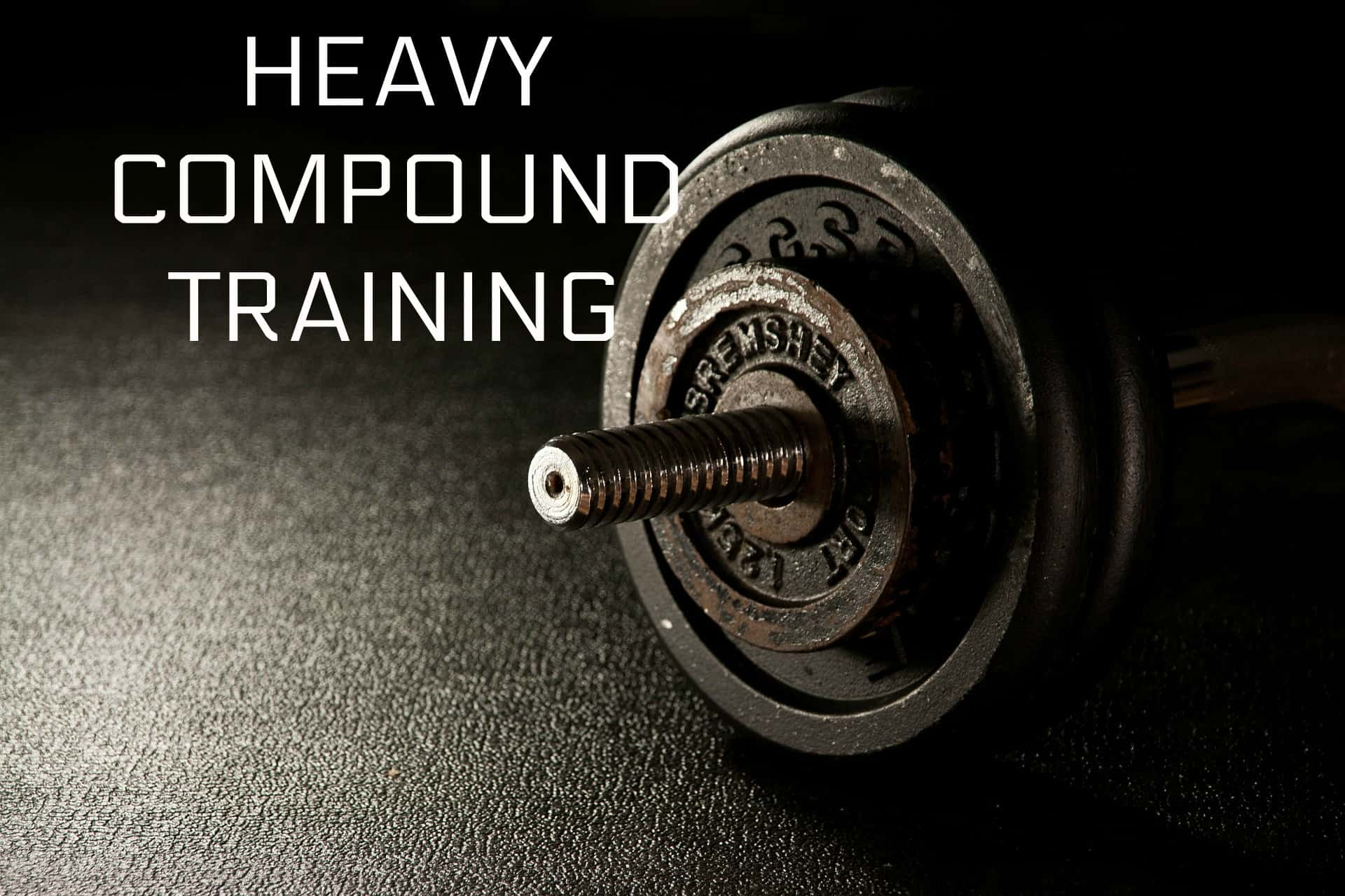 Heavy Compound Training